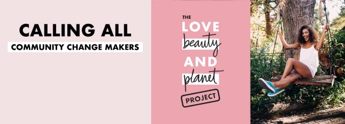 Apply Now for The Love Beauty and Planet Project grant